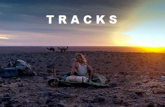 Tracks: the incredible trek of Robyn Davidson across the Australian Desert
